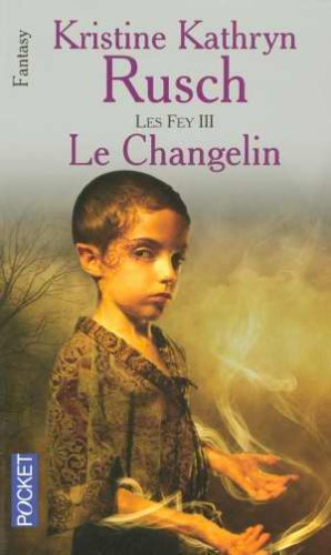 Les Fey, Tome 3 : Le Changelin