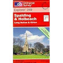 Spalding and Holbeach. Long Sutton & Kirton: Explorer Map 249 (Explorer Maps)