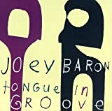 Songtexte von Joey Baron - Tongue in Groove