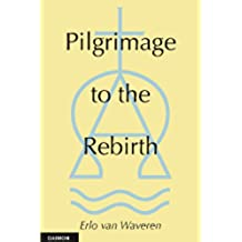 Pilgrimage to the Rebirth (English Edition)