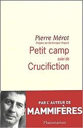 Petit Camp suivi de Crucifiction