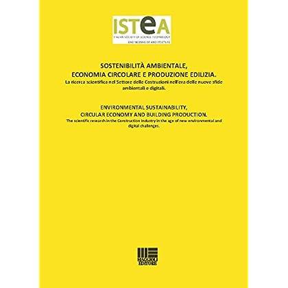 Sostenibilità Ambientale, Economia Circolare E Produzione Edilizia