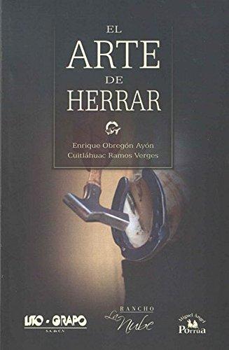 El arte de herrar por Enrique Obregon Ayon