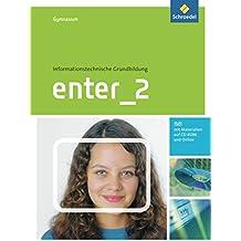 Enter - Informationstechnische Grundbildung für Gymnasien Ausgabe 2011: Schülerband 2: Klasse 7 - 10 (mit CD-ROM)
