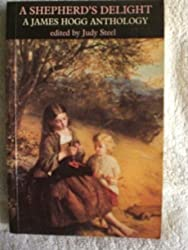 A Shepherd's Delight: A James Hogg Anthology by James Hogg (1985-10-17)