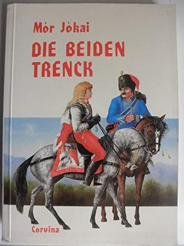 Die Beiden Trenck. Historischer Roman. o.A.