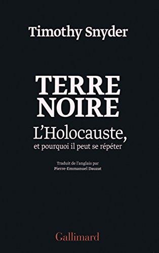 Terre noire: L'Holocauste, et pourquoi il peut se répéter