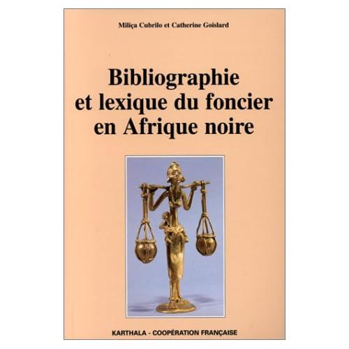Bibliographie et lexique du foncier en Afrique Noire