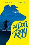 The Dog, Ray by Linda Coggin (2015-10-01)