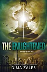 [The Enlightened (Mind Dimensions Book 3)] (By (author)  Dima Zales , By (author)  Anna Zaires) [published: April, 2015]