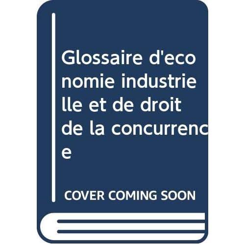 Glossaire d'économie industrielle et de droit de la concurrence