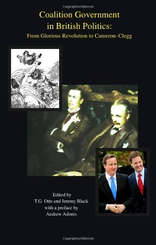 Coalition Government in British Politics: From Glorious Revolution to Cameron-Clegg by T.G. Otte (2011-05-16)