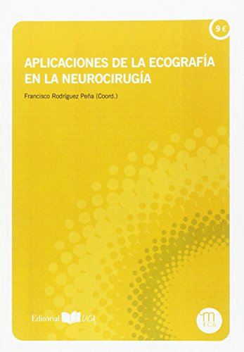 Aplicaciones De La Ecografía En La Neurocirugía (Manuales. Ciencias Biomédicas)