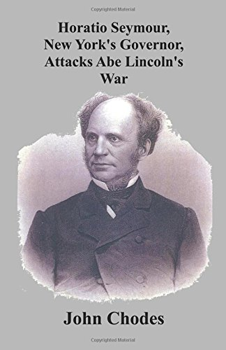 Horatio Seymour, New York's Governor, Attacks Abe Lincoln's War (Child Abe Lincoln)