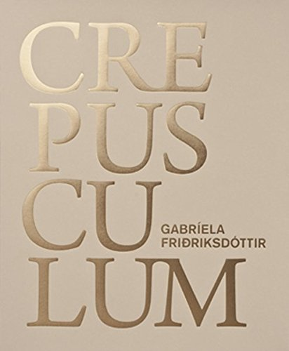 Gabríela Friðriksdóttir - CREPUSCULUM