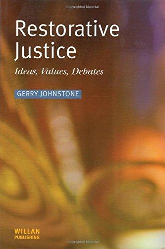 Restorative Justice: Ideas, Values, Debates