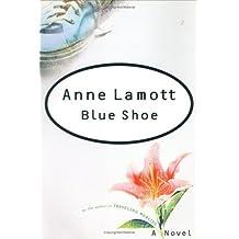 Blue Shoe by Anne Lamott (2002-09-30)