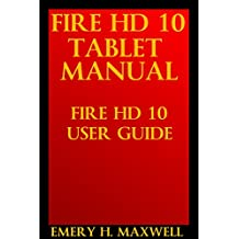Fire HD 10 Tablet Manual: Fire HD 10 User Guide (English Edition)