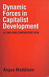 Dynamic Forces in Capitalist Development: A Long-Run Comparative View by Angus Maddison (1991-01-01)