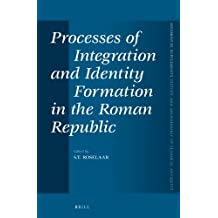 Processes of Integration and Identity Formation in the Roman Republic (Mnemosyne, Supplements / Mnemosyne, Supplements, History and)