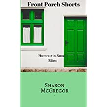 Front Porch Shorts: Humour In Bite Size