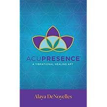 AcuPresence: A Vibrational Healing Art (English Edition)