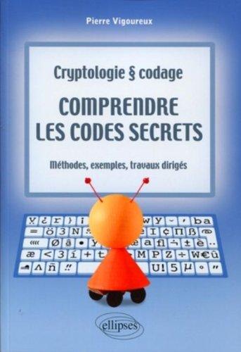 Comprendre les codes secrets par Pierre Vigoureux