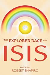 The Explorer Race and Isis : Book 8 (Explorer Race)