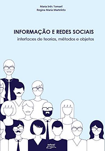 Informação e redes sociais: Interfaces de teorias, métodos e objetos (Portuguese Edition) por Regina Maria Marteleto