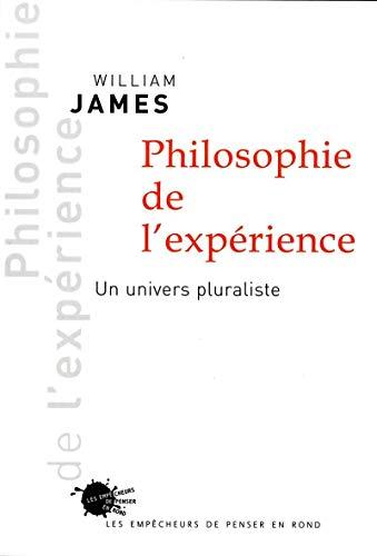 Philosophie de l'expérience. Un univers pluraliste par William James