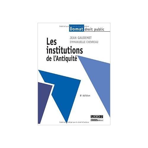 Les institutions de l'Antiquité de Jean Gaudemet ,Emmanuelle Chevreau ( 19 août 2014 )