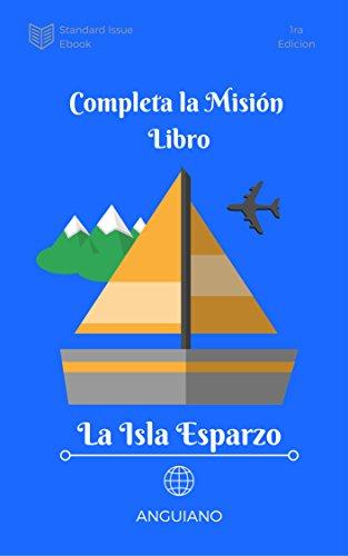 Completa la Misión, La Isla Esparzo: Libro Interactivo por Gamaliel Anguiano