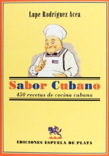 Sabor Cubano. 450 Recetas De Cocina Cubana (Otros títulos) por Lupe Rodríguez Acea