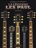 ART & IMAGES BACON T. - LES PAUL LA LEGENDE Musikbücher, Notenpapier, Dvds.. Technisches