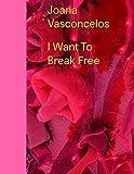 Joana Vasconcelos : I Want To Break Free