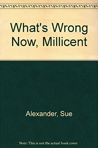 book cover of What\'s Wrong Now, Millicent
