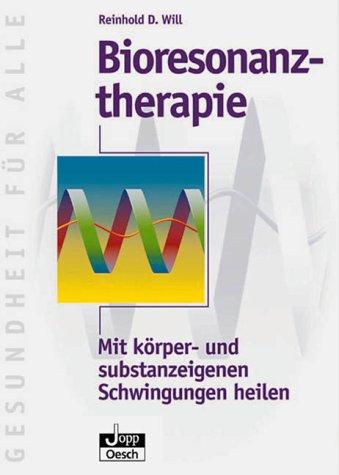 Bioresonanz-Therapie: Mit körper- und substanzeigenen Schwingungen heilen