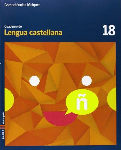 Cuaderno Lengua castellana 18 cicle superior Competències bàsiques - 9788447925780