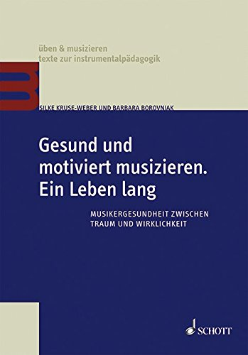 Gesund-und-motiviert-musizieren-Ein-Leben-lang-Musikergesundheit-zwischen-Traum-und-Wirklichkeit-ben-musizieren