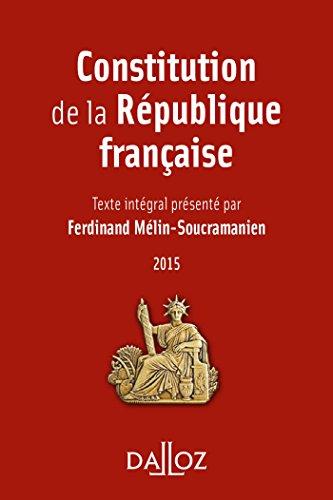 Constitution de la République française 2015 - 13e éd.