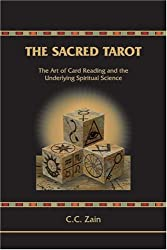 The Sacred Tarot: The Ancient Art of Card Reading and the Underlying Spiritual Science (Brotherhood of Light ; Course 6)
