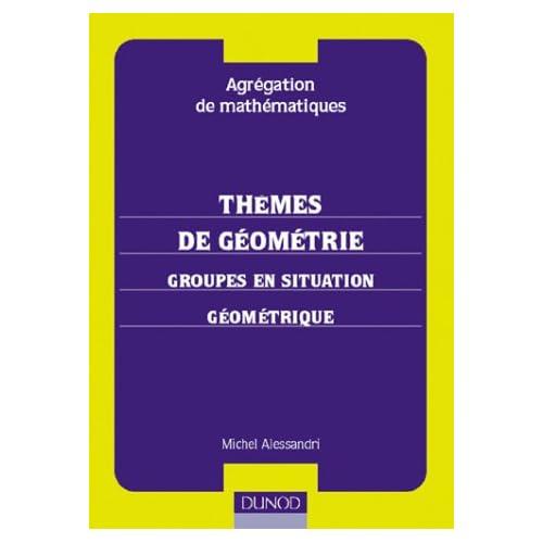 Thèmes de géométrie agrégation de mathématiques : groupes en situation géométrique
