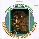 Immortal Mississippi John Hurt