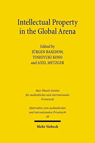 Intellectual Property in the Global Arena: Jurisdiction, Applicable Law, and the Recognition of Judgments in Europe, Japan and the US (Materialien zum ausländischen und internationalen Privatrecht)
