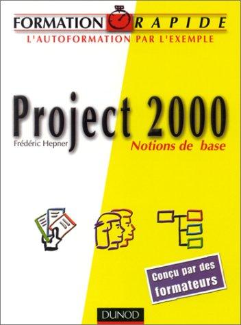 Project 2000. Notions de base par Frédéric Hepner