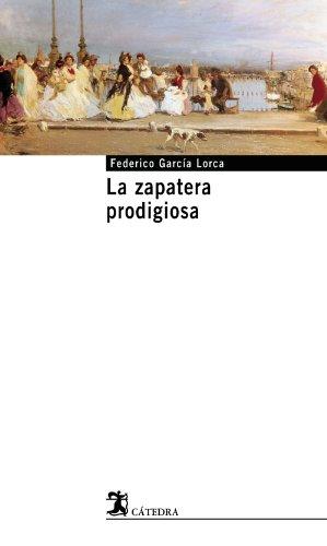 La zapatera prodigiosa (Cátedra Base) por Federico García Lorca