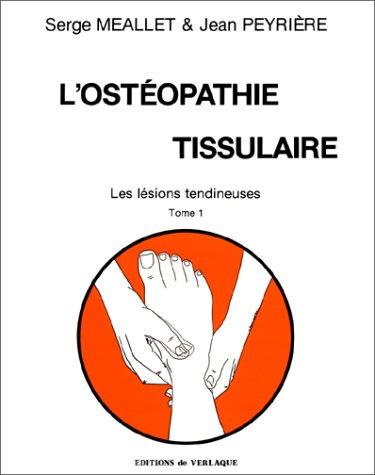 L'ostéopathie tissulaire : les lesions tendineuses par Meallet