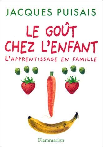Le goût chez l'enfant : L'apprentissage en famille par Jacques Puisais