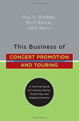 This Business of Concert Promotion and Touring: