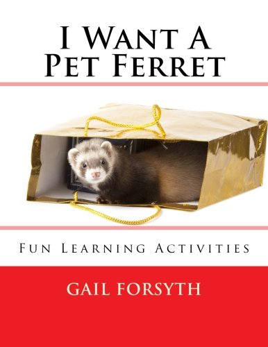 I Want A Pet Ferret: Fun Learning Activities